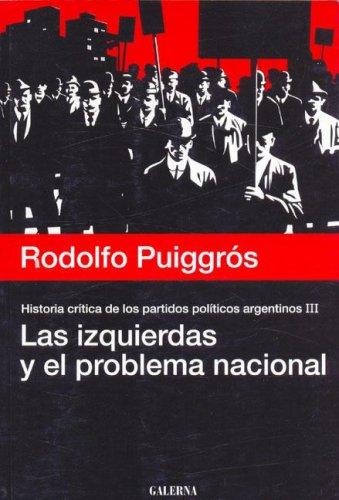 Las Izquierdas y El Problema Nacional (Spanish: Puiggros, Rodolfo