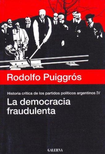 La Democracia Fraudulenta (Spanish Edition): Rodolfo Puiggros