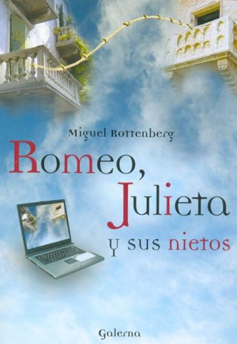9789505564972: Romeo, Julieta y Sus Nietos (Spanish Edition)