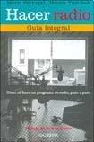 9789505565306: Hacer radio. Guia integral