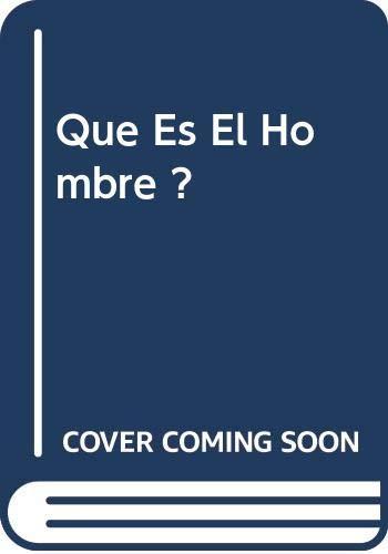 9789505570867: Que Es El Hombre ? (Spanish Edition)