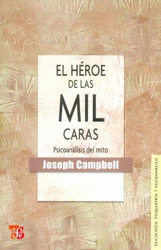 El Heroe de las Mil Caras: Psicoanalisis: Campbell, Joseph