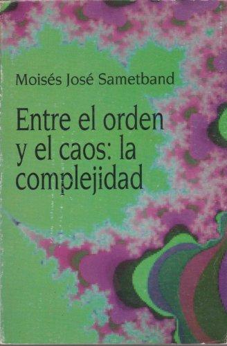 9789505572076: Entre El Orden y El Caos; La Complejidad (Ciencia hoy) (Spanish Edition)