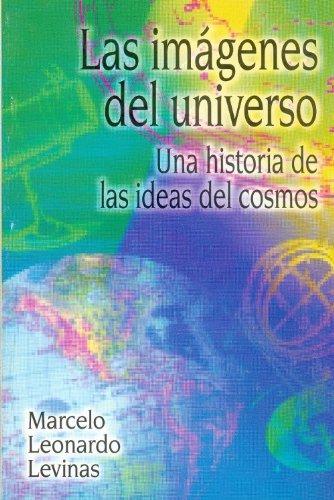 9789505572168: Las imágenes del universo : una historia de las ideas del cosmos (Spanish Edition)