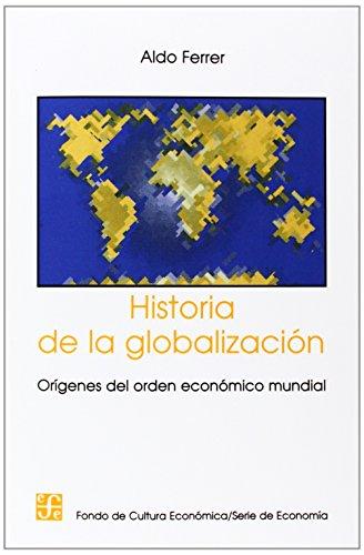 9789505572199: Historia de la globalización. Orígenes del orden económico mundial (Spanish Edition)