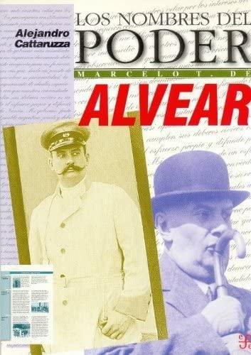 Los nombres del poder : Marcelo T.: Cattaruzza Alejandro