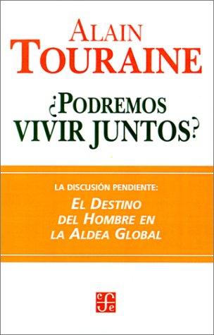 Podremos Vivir Juntos?: Iguales y Diferentes (Seccion: Touraine, Alain