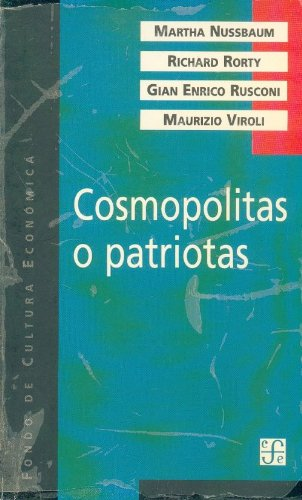 Cosmopolitas o patriotas Spanish Edition: Nussbaum Martha C. Richard Rorty Gian Enrico Rusconi y ...