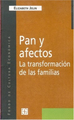 9789505572540: Pan y afectos. La transformación de las familias (Coleccion Popular) (Spanish Edition)