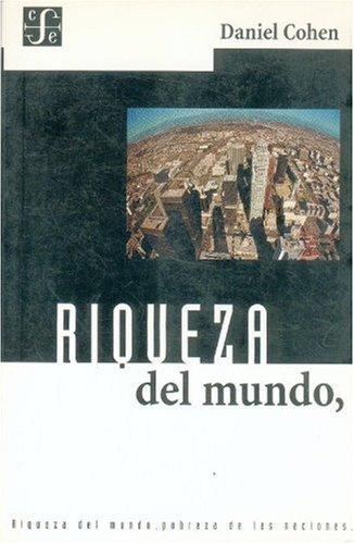 9789505572557: Riqueza del mundo, pobreza de las naciones (Spanish Edition)