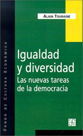 Igualdad Y Diversidad (Spanish Edition) (9505572689) by Touraine, Alain