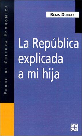 9789505572809: LA Republica Explicada a Mi Hija (Spanish Edition)