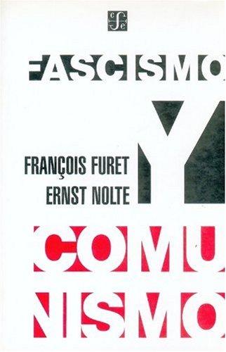 Fascismo y comunismo (Spanish Edition): Furet François y