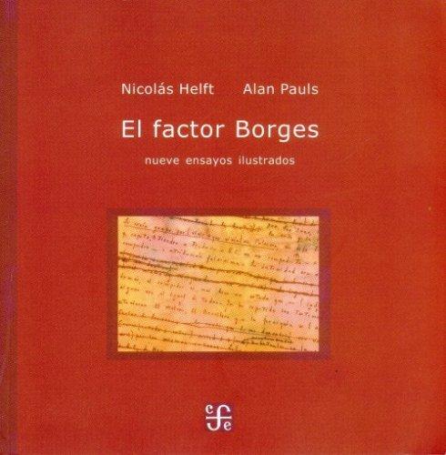 9789505573455: El factor Borges. Nueve ensayos ilustrados (Tezontle) (Spanish Edition)