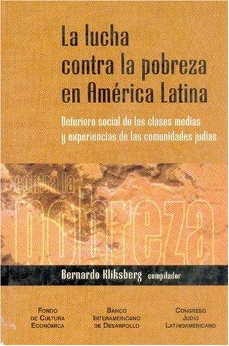 9789505573486: La lucha contra la pobreza en América Latina. Deterioro social de las clases medias y experiencias de las comunidades judías (Nord,) (Spanish Edition)