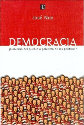 9789505573738: Democracia ¿Gobierno del pueblo o gobierno de los políticos? (Sección de obras de política y derecho) (Spanish Edition)