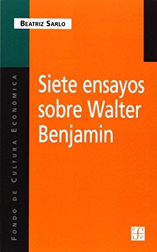 9789505573837: Siete Ensayos Sobre Walter Benjamin