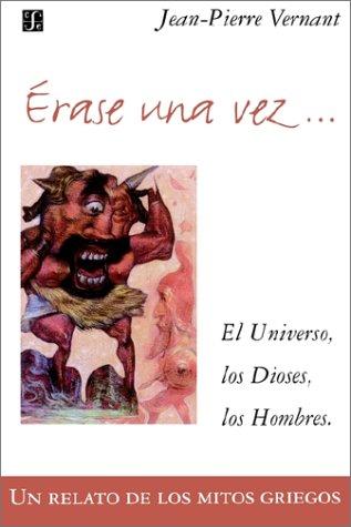 9789505573844: Erase una vez... El universo, los dioses, los hombres. Un relato de los mitos griegos (Spanish Edition)
