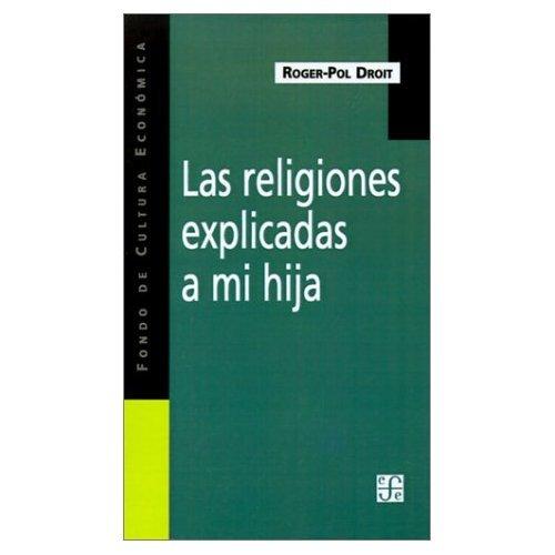 9789505573899: Las Religiones Explicadas a Mi Hija (Spanish Edition)