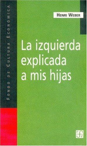 9789505574025: La izquierda explicada a mis hijas (Spanish Edition)