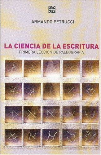 9789505575626: La ciencia de la escritura. Primera lección de paleografía (Spanish Edition)