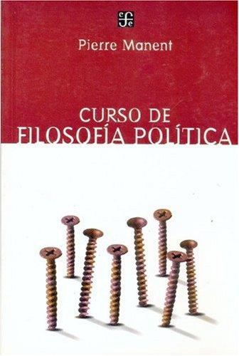 Curso de filosofía política (Spanish Edition): Manent Pierre