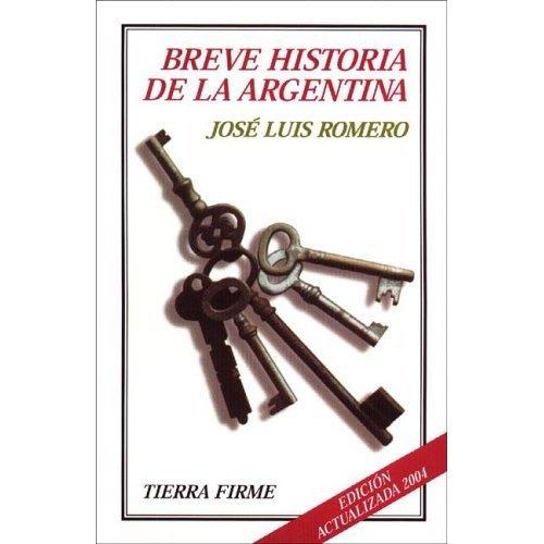 Breve Historia de la Argentina (Coleccion Tierra: Jose Luis Romero
