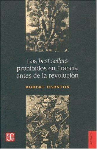 9789505576296: Los bestsellers prohibidos en Francia antes de la revolucion (Seccion de Obras de Historia)