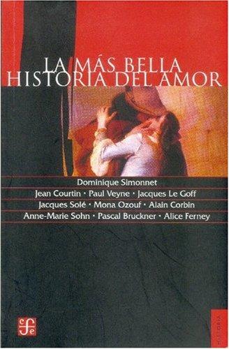 9789505576319: La más bella historia del amor (Historia (Fondo de Cultura Economica de Argentina)) (Spanish Edition)