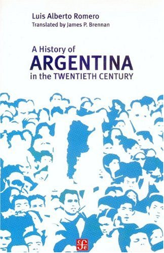 9789505576708: A History of Argentina in the Twentieth Century