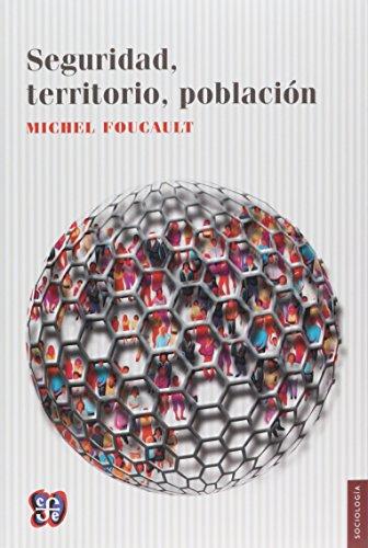 9789505576715: Seguridad, territorio, población. Curso en el Collège de France (1977-1978) (Seccion De Obras De Sociologia) (Spanish Edition)