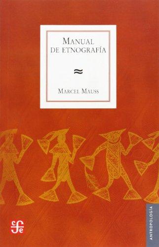 MANUAL DE ETNOGRAFIA. ADVERTENCIA Y PREFACIO DE DENISE PAULME: MAUSS, M.