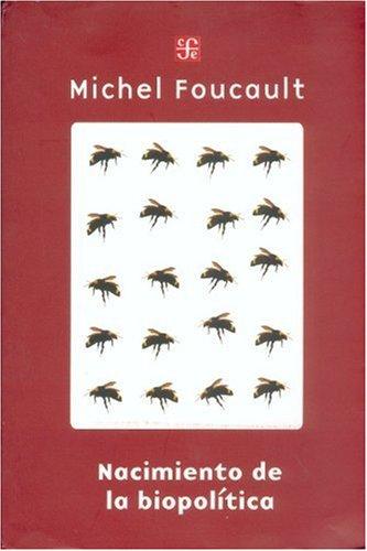 Nacimiento de la biopolítica Curso en el Collège de France (1978-79): Foucault, ...