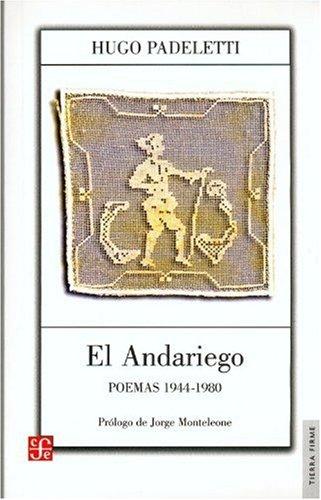 9789505577217: El Andariego: Poemas 1944-1980 (Tierra Firme)