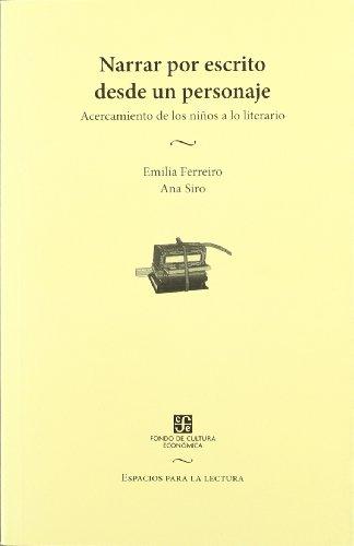 9789505577439: Narrar por escrito desde un personaje. Acercamiento de los niños a lo literario (Espacios Para La Lectura) (Spanish Edition)