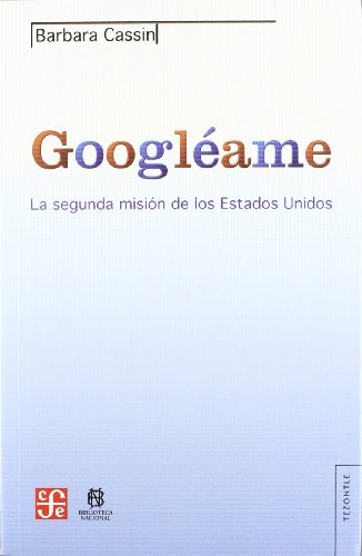 9789505577514: Googléame. La segunda misión de los Estados Unidos (Tezontle) (Spanish Edition)