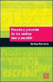 9789505577620: PASADO Y PRESENTE DE LOS VERBOS LEER Y ESCRIBIR