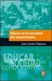 Educar En La Sociedad Del Conocimiento: CARLOS, TEDESCO JUAN