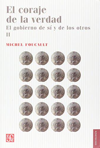 El coraje de la verdad (Curso académico: Foucault, Michel