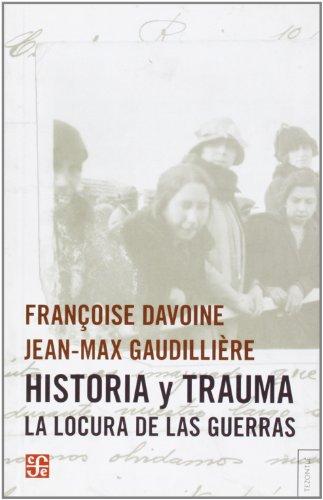 9789505578764: Historia Y Trauma. La Locura De Las Guerras