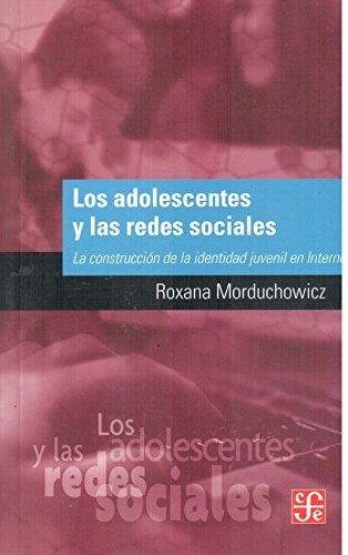9789505579075: Los adolescentes y las redes sociales: la construccion de la identidad juvenil en internet