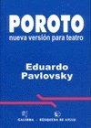POROTO. NUEVA VERSION PARA TEATRO: PAVLOVSKY, EDUARDO