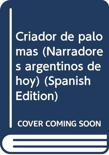 9789505610563: Criador de palomas (Narradores argentinos de hoy)