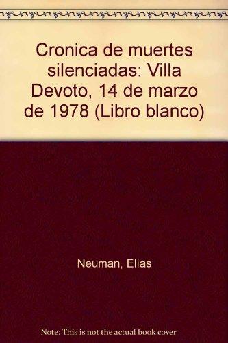 Crónica de muertes silenciadas : Villa Devoto,: Neuman, Elías -