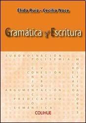 GRAMATICA Y ESCRITURA: RUIZ, ELIDA; NOCE, CECILIA