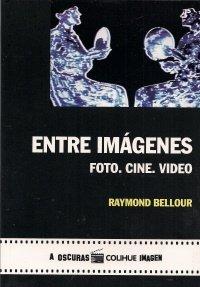 ENTRE IMAGENES Foto cine video (9789505637317) by RAYMOND BELLOUR