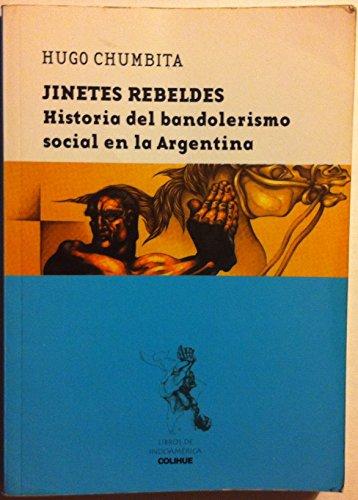 JINETES REBELDES (Spanish Edition): CHUMBITA HUGO