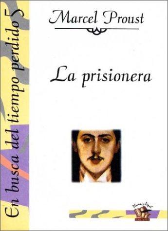 prisionera la en busca 5 de proust: Proust