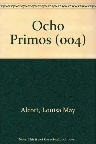 Ocho Primos (004) (Spanish Edition): Alcott, Louisa May