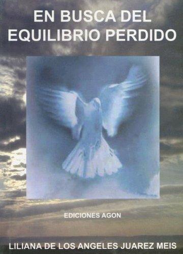 En Busca del Equilibrio Perdido (Spanish Edition): Juarez Meis, Liliana de Los Angeles
